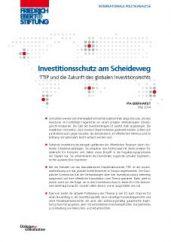 Investorenschutz-am-Scheideweg-–-TTIP-und-die-Zukunft-des-globalen-Investitionsrechts