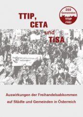 TTIP, CETA und Tisa – Auswirkungen der Freihandelsabkommen auf Staedte und Gemeinden in Oesterreich