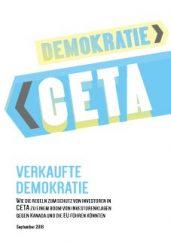 Verkaufte-Demokratie--Wie-die-Regeln-zum-Schutz-von-Investoren-in-CETA-zu-einem-Boom-von-Investorenklagen-gegen-Kanada-und-die-EU-fuehren-koennte