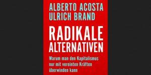 Radikale Alternativen: Buchvorstellung, Vortrag & Diskussion mit Ulrich Brand @ Projekt Genossenschaft für Gemeinwohl