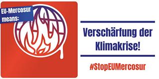 """Ist möglicherweise ein Bild von Text """"EU-Mercosur means: Verschärfung der Klimakrise! #StopEUMercosur"""""""