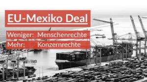 """Ist möglicherweise ein Bild von Text """"EU-Mexiko Deal Weniger: Menschenrechte Mehr: Konzernrechte 13"""""""